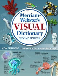 Merriam-Webster's Visual Dictionary by Jean Claude Corbeil. Save 34 Off!. $26.37. Publisher: Merriam-Webster, Inc.; 2 edition (October 1, 2012). 1112 pages. Publication: October 1, 2012