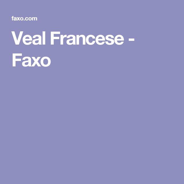 Veal Francese - Faxo