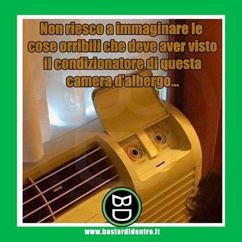 Le condizioni del #condizionatore #bastardidentro www.bastardidentro.it