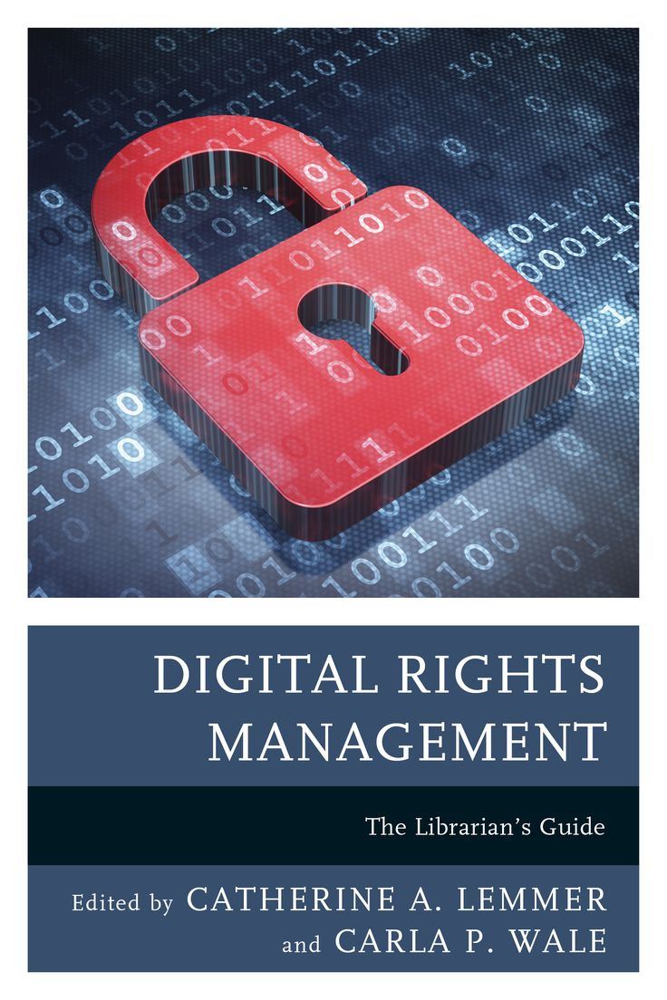 Digital Rights Management:the Librarian's Guide Edited By Catherine A  Lemmer And Carla P