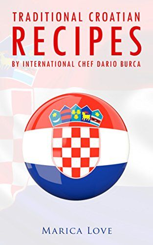 Traditional Croatian Recipes : by International Chef Dari... https://www.amazon.com/dp/B073TLYH38/ref=cm_sw_r_pi_dp_x_gH3yzbKZXSDQE