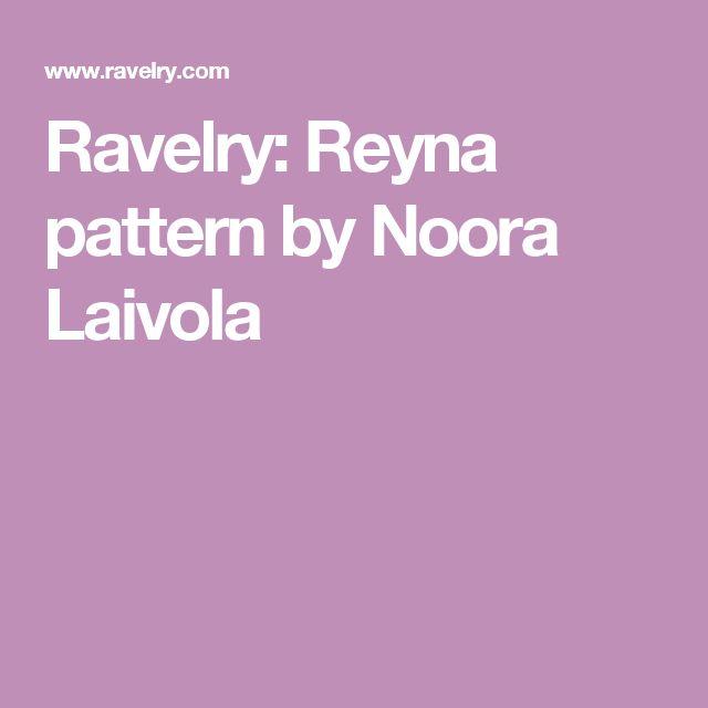 Ravelry: Reyna pattern by Noora Laivola