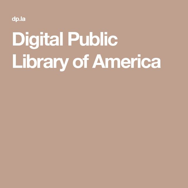 Digital Public Library of America The Digital Public Library of America brings together the riches of America's libraries, archives, and museums, and makes them freely available to the world. It strives to contain the full breadth of human expression, from the written word, to works of art and culture, to records of America's heritage, to the efforts and data of science.
