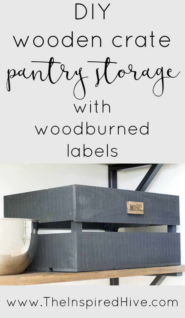 How to organize your pantry with rustic storage crates and DIY wood burned labels. Perfect for a farmhouse pantry!