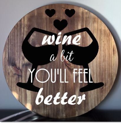Yep...we're sipping into the wine business. 😉Order now. If you are interested in setting up a sign party w/ family or friends during the holiday season or next year then please contact Jennifer at woodlovesigns@hotmail.com.