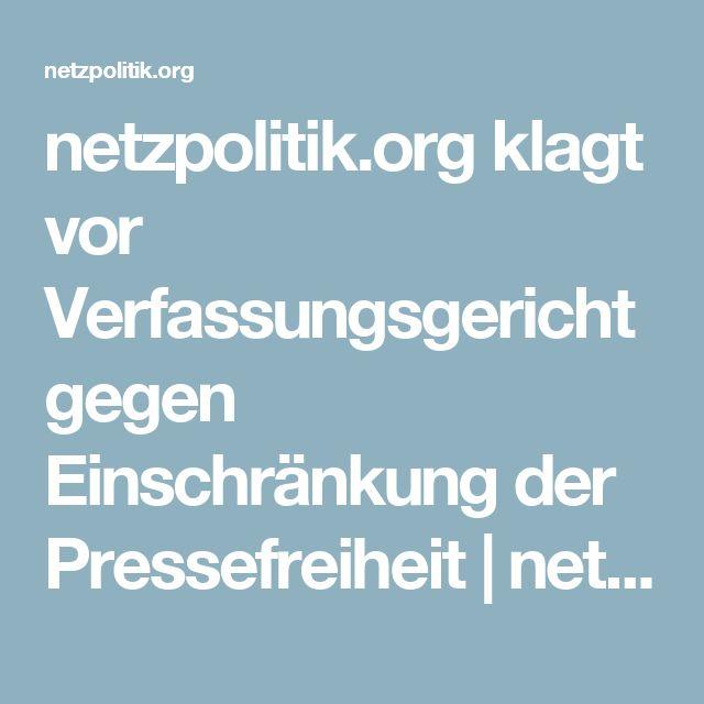 netzpolitik.org klagt vor Verfassungsgericht gegen Einschränkung der Pressefreiheit | netzpolitik.org