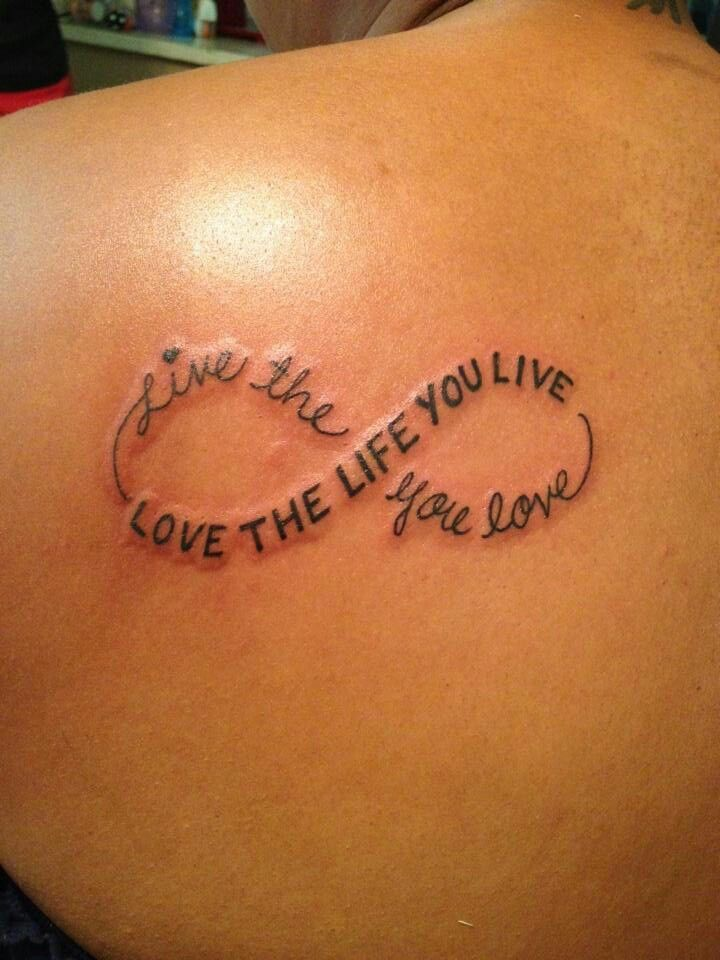 Live the life you love. Love yhe life you live