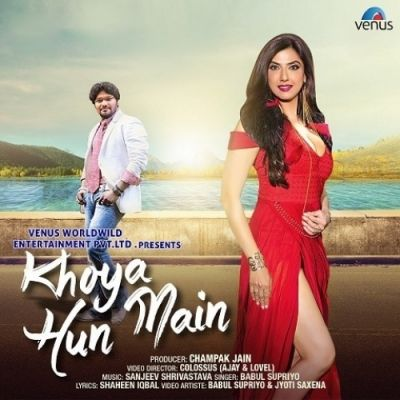 Khoya Hun Main Is The Single Track By Singer Babul Supriyo.Lyrics Of This Song Has Been Penned By Shaheen Iqbal download at Mp3mad.com