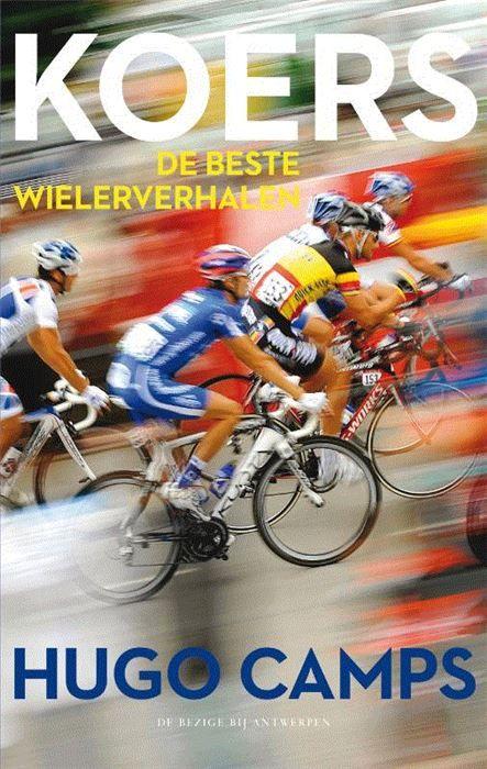 Koers  Niemand kan de grootsheid en smarten van het wielrennen beter onder woorden brengen dan Hugo Camps. In zijn wielerportretten toont hij de helden en antihelden van het peloton. De Tour en zijn winnaars de keizers van de eendagskoersen nieuwe goden als Philippe Gilbert en gevallen engelen als Alberto Contador of Lance Armstrong. Want ook de duistere kanten van de koers worden door Camps belicht: de doping het gekonkel in het peloton de hypocrisie. Een rode draad in de wielerverhalen van…