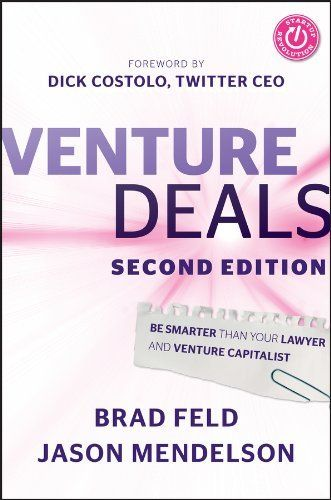 Venture Deals: Be Smarter Than Your Lawyer and Venture Capitalist by Brad Feld, http://smile.amazon.com/dp/B00AO2PWOI/ref=cm_sw_r_pi_dp_P7rYub0FVS6QV