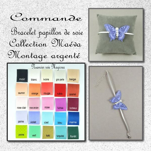 COMMANDE BRACELET PAPILLON SOIE -MAEVA ARGENTE - Boutique www.magicreation.fr