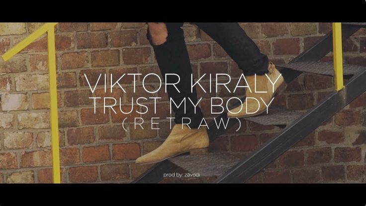 Viktor Kiraly - TRUST MY BODY (Official Music Video)