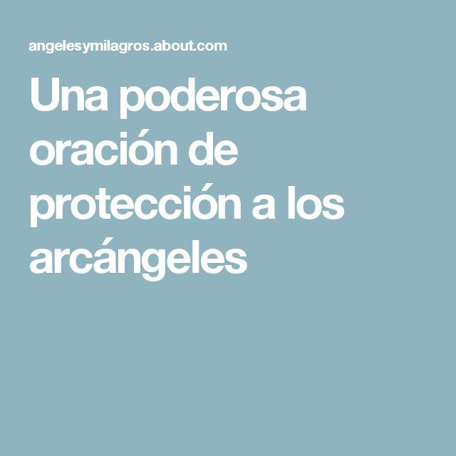 Una poderosa oración de protección a los arcángeles