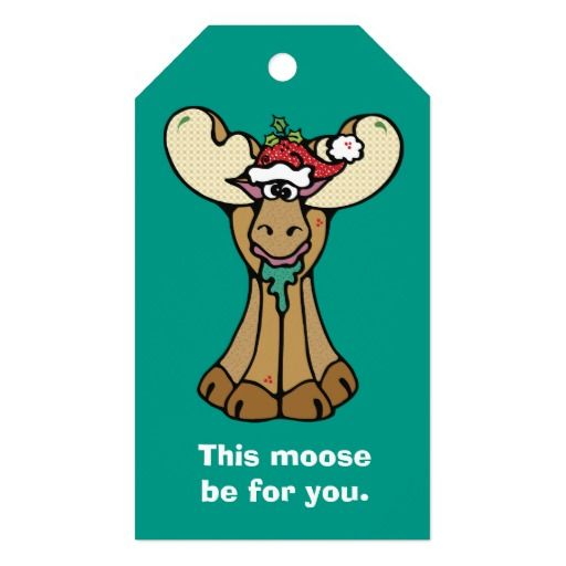 Funny Moose Be for You Christmas Pack Of Gift Tags by Westerngirl2 Cute!