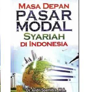 Masa Depan Pasar Modal Syariah Di Indonesia oleh Dr. Andri Soemitra, M.A.