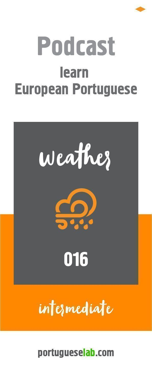 Learn European Portuguese with the Podcast from the Portuguese Lab. Episode 16 focuses on how to describe permanent and momentary weather conditions; how to talk informally about the present weather conditions (Present / Estar+a+infinitive); how to talk about future weather conditions (Ir+infinitive / Future); how to ask how the weather is / will be, and to understand a weather forecast. #portugueselessons #portugueselessonsforkids #learnportuguese #howtolearnportuguese