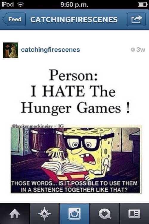 Lol haha funny pics / pictures / Sponge Bob Square Pants / Hunger Games Humor / Hunger Games Fandom / SO TRUE!