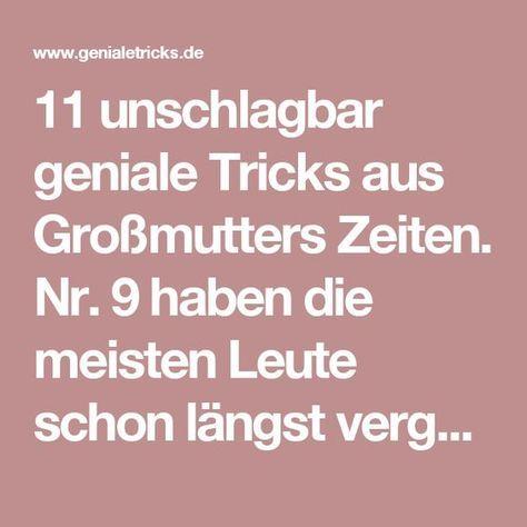 11 unschlagbar geniale Tricks aus Großmutters Zeiten. Nr. 9 haben die meisten Leute schon längst vergessen.