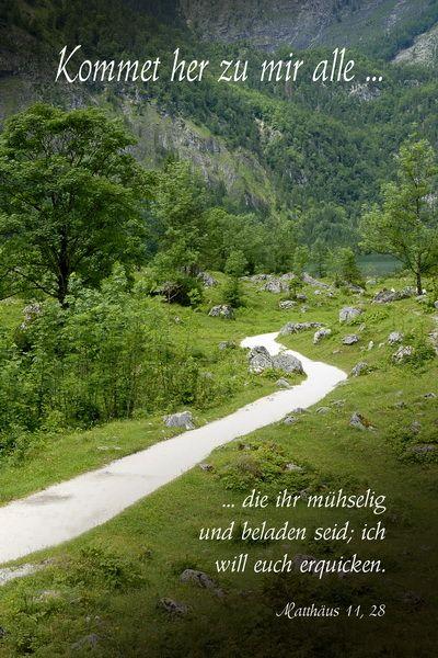 """Kommet her zu mir alle , die ihr Lasten tragt/ die ihr mühselig und beladen seid... """" - Bibel - Matthäus 11, 28"""