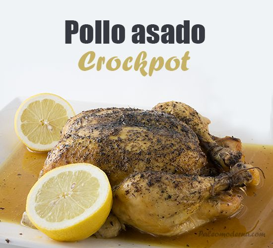 Paleomoderna   Pollo asado a fuego lento {crockpot}   http://paleomoderna.com Backed grass fed chicken in crockpot, slowcooker, #paleo #whole30