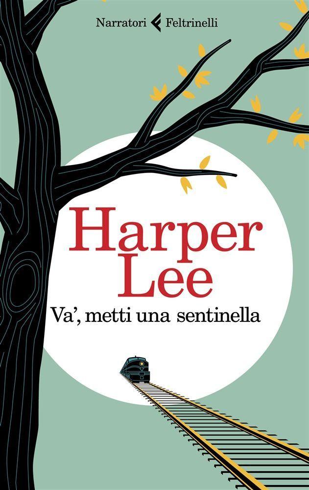 ANTEPRIMA: Va', metti una sentinella di Harper Lee