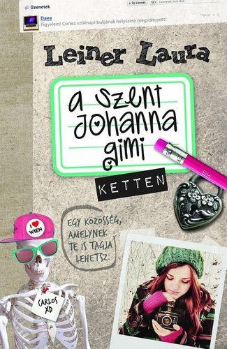 A Szent Johanna gimi 6. – Ketten · Leiner Laura · Könyv · Moly