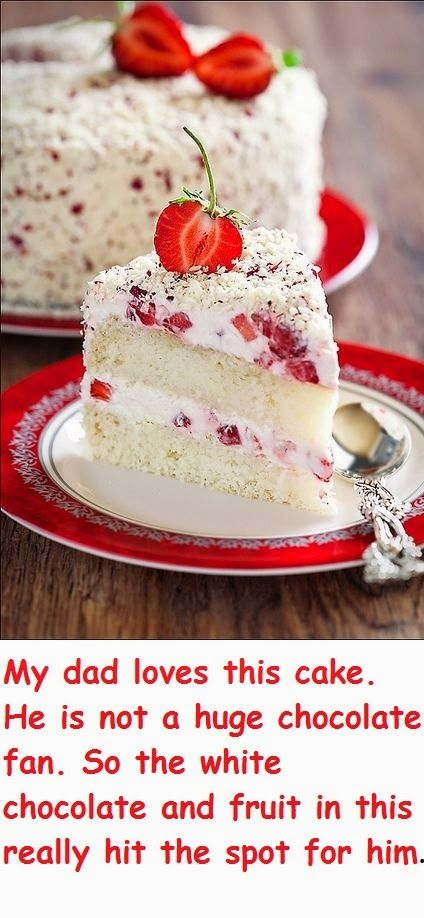 My dad loves this cake. He is not a huge chocolate fan. So the white chocolate and fruit in this really hit the spot for him. - Switching To Slimming World: White Chocolate Strawberry Cake