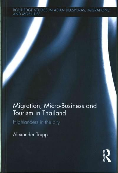 Migration, Micro-Business and Tourism in Thailand: Highlanders in the City