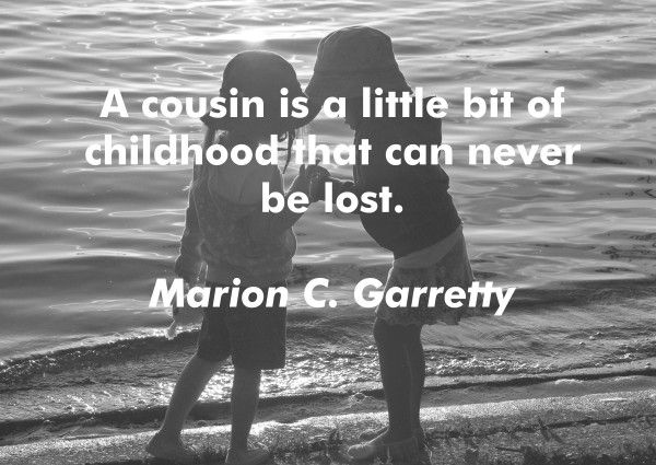 Collection - Top 20 Cousin Quotes & Sayings  #Cousin, #Family http://sayingimages.com/cousin-quotes-sayings/