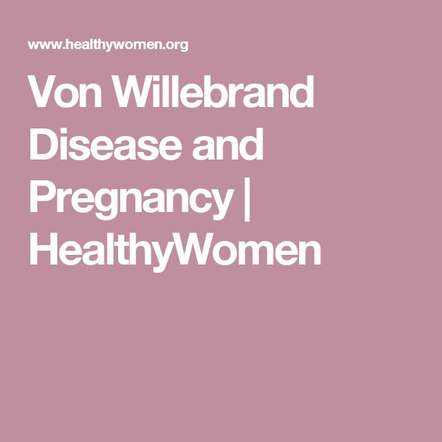 Von Willebrand Disease and Pregnancy | HealthyWomen