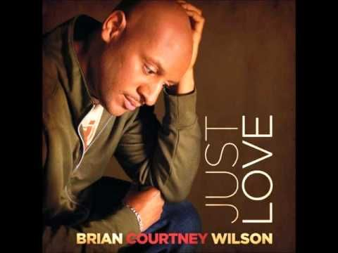 "Already Here - Brian Courtney Wilson, ""Just Love"" - YouTube"