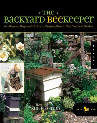 The Backyard Beekeeper: An Absolute Beginneru0027s Guide To Keeping Bees In  Your Yard And Garden
