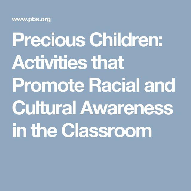 Precious Children: Activities that Promote Racial and Cultural Awareness in the Classroom