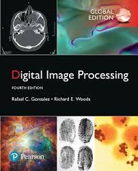 Digital image processing / Rafael C. Gonzalez, Richard E. Woods