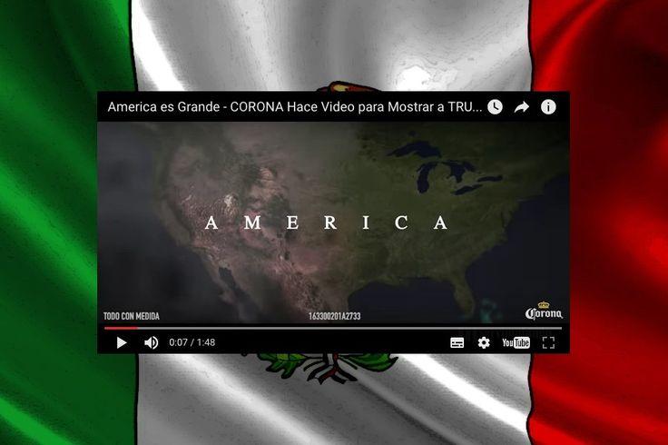 Birra Corona. In uno spot pubblicato di recente, la marca di birra messicana risponde ai piani nazionalisti e protezionisti del repubblicano difendendo...