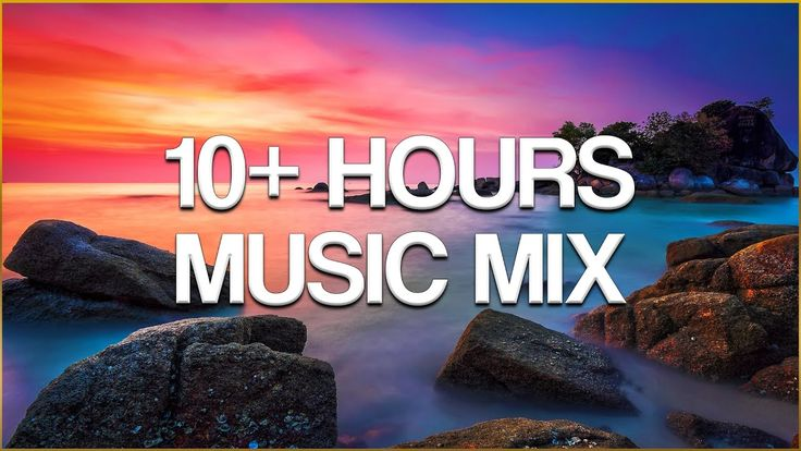 10 HOURS MUSIC MIX - Over 10 Hours Chill Relax & Lounge Music Mix