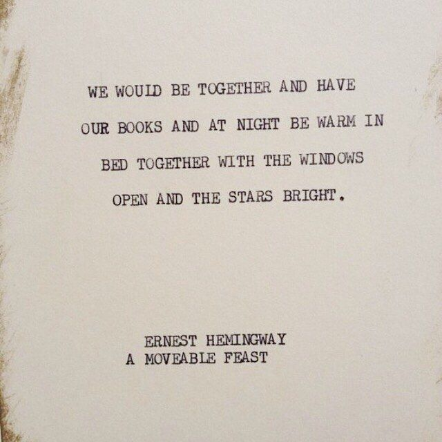 Words by Ernest Hemingway, photo via Poet's Ode