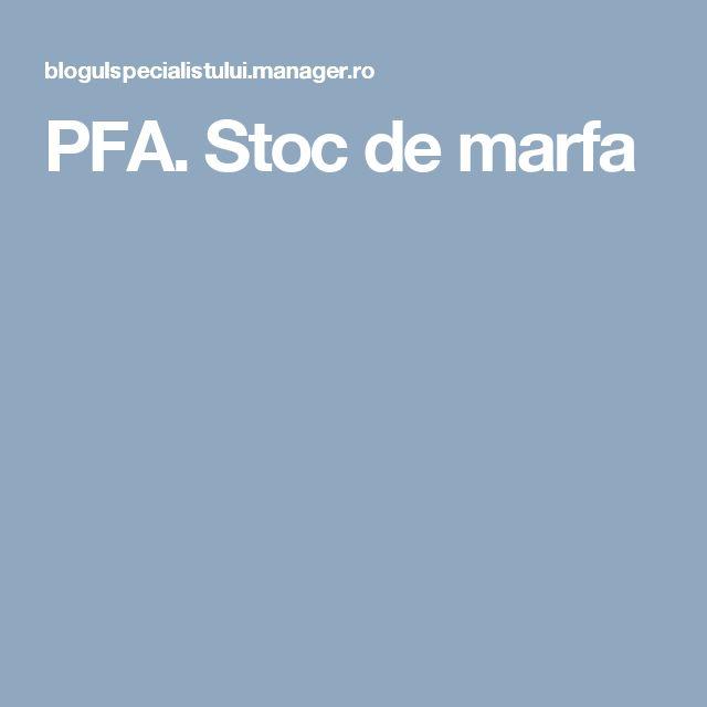 PFA. Stoc de marfa