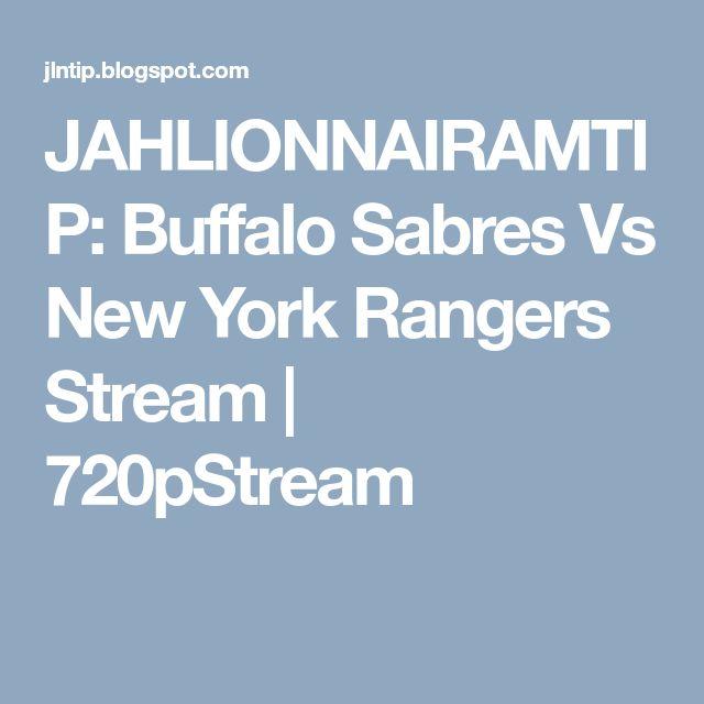 JAHLIONNAIRAMTIP: Buffalo Sabres Vs New York Rangers Stream | 720pStream