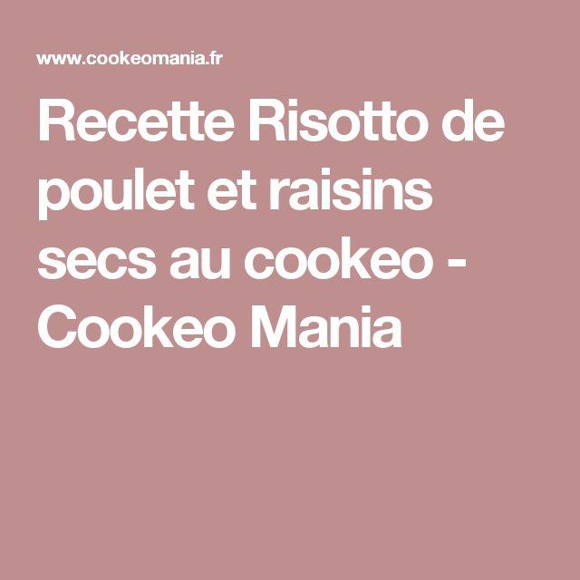 Recette Risotto de poulet et raisins secs au cookeo - Cookeo Mania