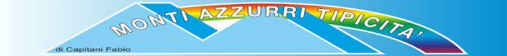 #produzione e vendita di #prodottitipici delle #Marche  #montiazzurritipicitait