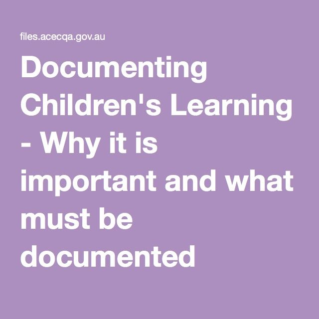 Documenting Children's Learning - Why it is important and what must be documented