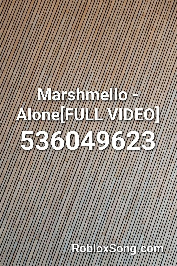 Marshmello Alone Full Video Roblox Id Roblox Music Codes In
