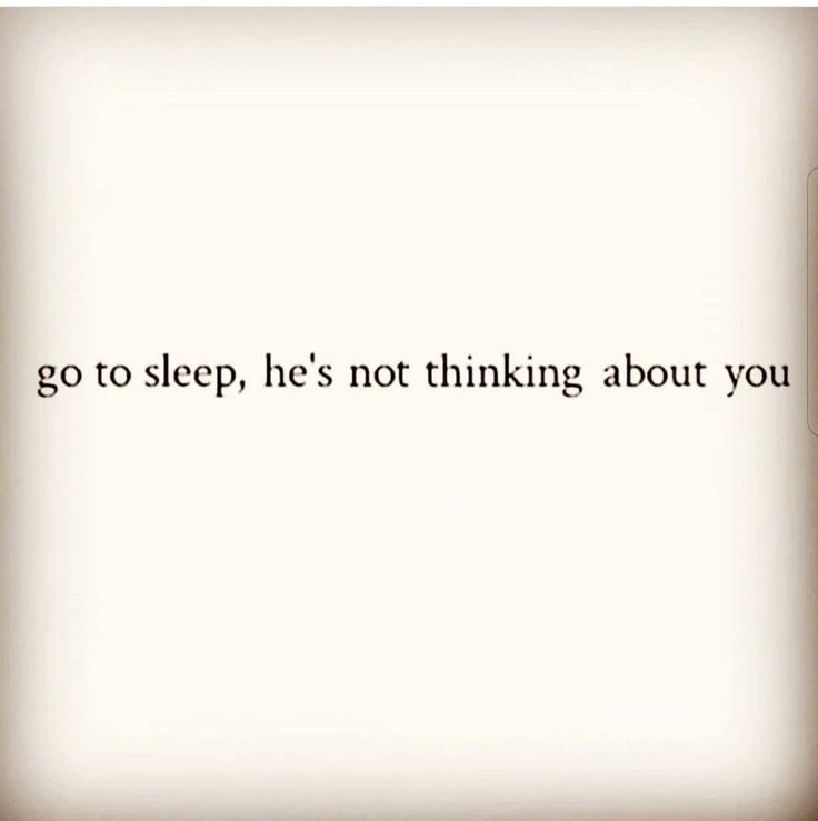 Just stop thinking about him..