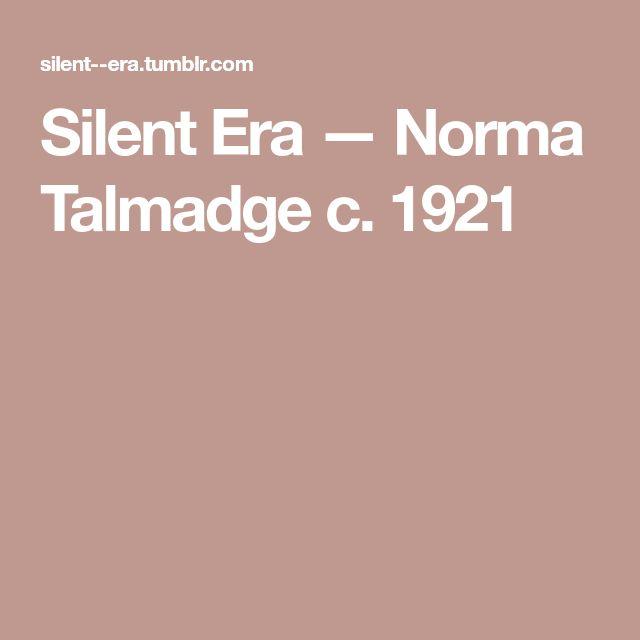 Silent Era — Norma Talmadge c. 1921