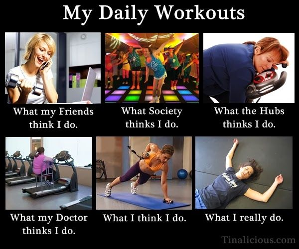 My Daily Workouts Meme. So true, So me.