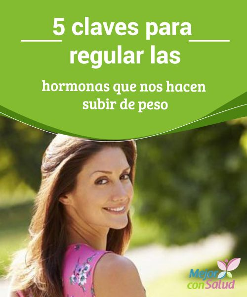5 claves para regular las hormonas que nos hacen subir de peso Te explicamos 5 claves sencillas para regular las hormonas que nos hacen subir de peso. Te serán de ayuda para sentirte mejor y perder unos kilos.