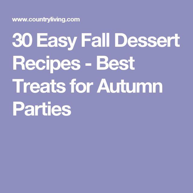 30 Easy Fall Dessert Recipes - Best Treats for Autumn Parties