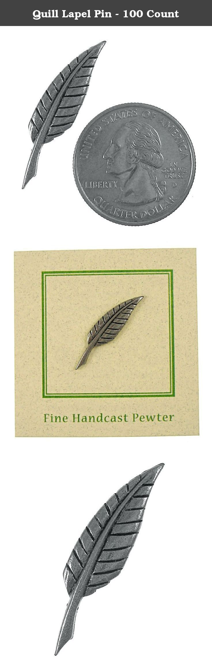 Quill Lapel Pin - 100 Count. Quill pens and inkpots were a standard feature in early business offices. Wear a piece of history on your lapel with our quill pin. Handcast in solid, lead-free pewter, each of our pins is an original three dimensional sculpture signed by the artist, Jim Clift. Handcrafted in our studio in Coventry, RI, our pins are 100% US made.