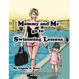 Mommy and Me Go to Swimming Lessons (Kindle Edition)By Angela Kear